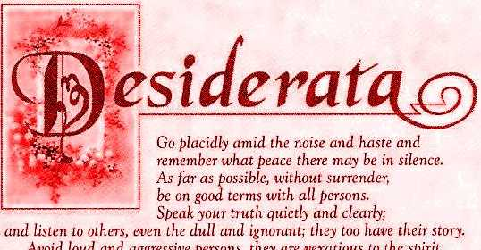 Desiderata first stanza (click to be directed to the entire poem)